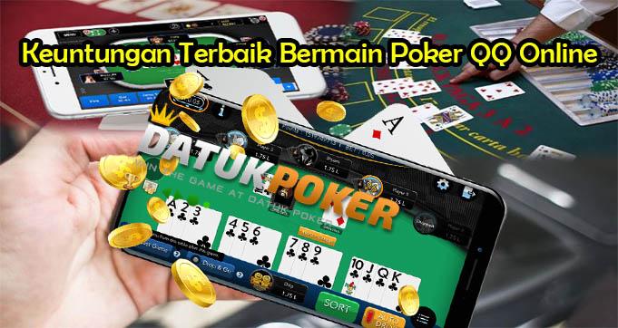 Keuntungan Terbaik Dalam Bermain Poker QQ Online